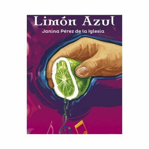 Limon Azul. Janina Perez. Loqueleo - Santillana