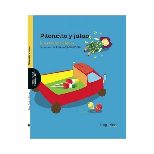 Piloncito y Jalao. Rosa Francia Esquea. Loqueleo - Santillana