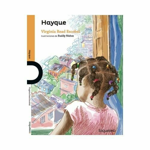 Hayque. Virginia Read Escobal. Loqueleo - Santillana