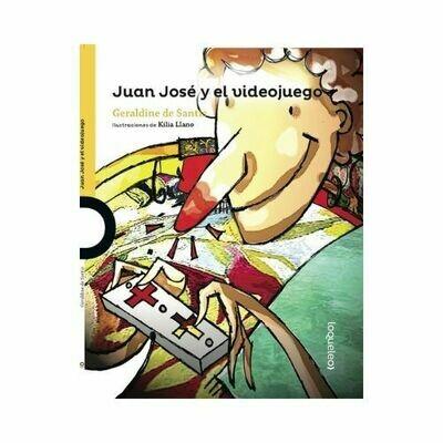 Juan Jose y el Video Juego. Geraldine De Santis. Loqueleo - Santillana