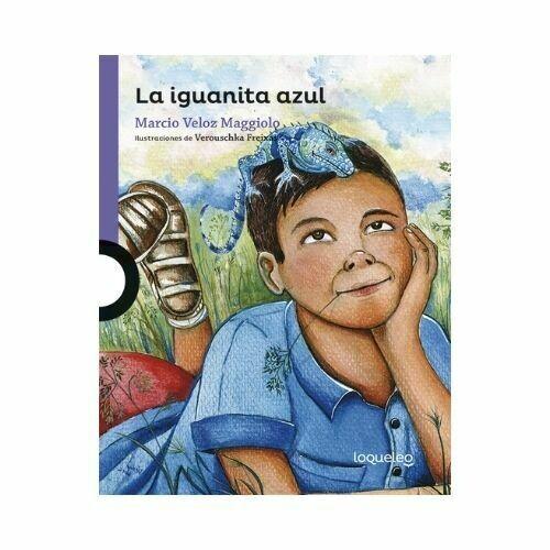 La Iguanita Azul. Marcio Veloz Maggiolo. Loqueleo - Santillana