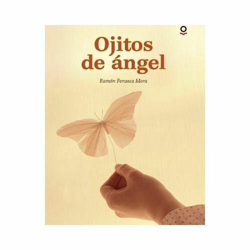 Ojitos de Angel. Ramon Fonseca. Loqueleo - Santillana