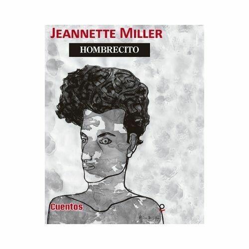 Hombrecito. Jeannette Miller. Loqueleo - Santillana
