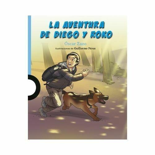 La Aventura de Diego y Roko. Oscar Zazo. Loqueleo - Santillana