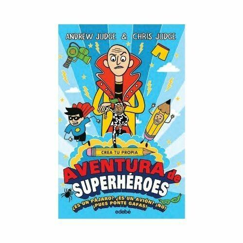 Crea tu Propia Aventura de Superheroes. Es un pajaro? Es un avion? ¡No! ¡Pues ponte gafas!