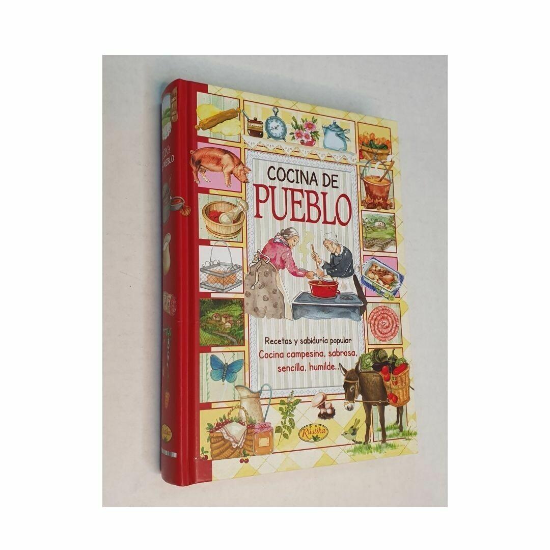 Cocina de Pueblo. Coleccion Sabor de Nuestra Tierra