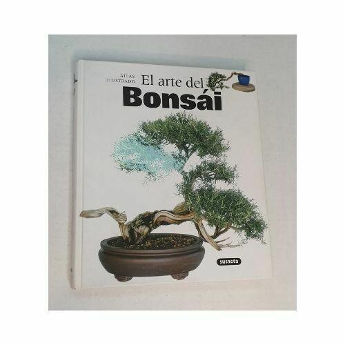 El Arte del Bonsai. Atlas Ilustrado