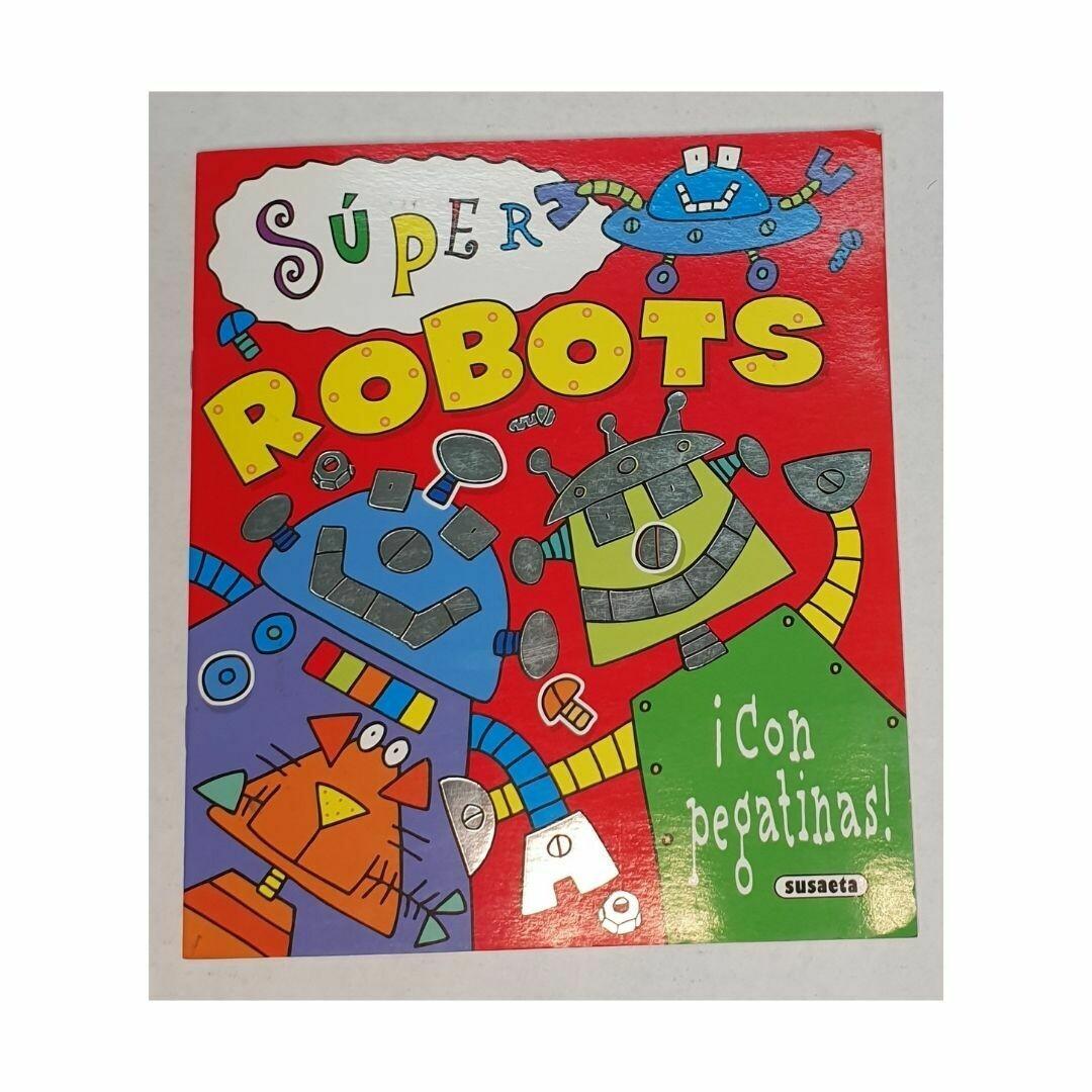 Super Robots. Coleccion Pega y Lee