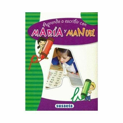 Aprendo a Escribir con Maria y Manuel. Nivel Inicial. Susaeta