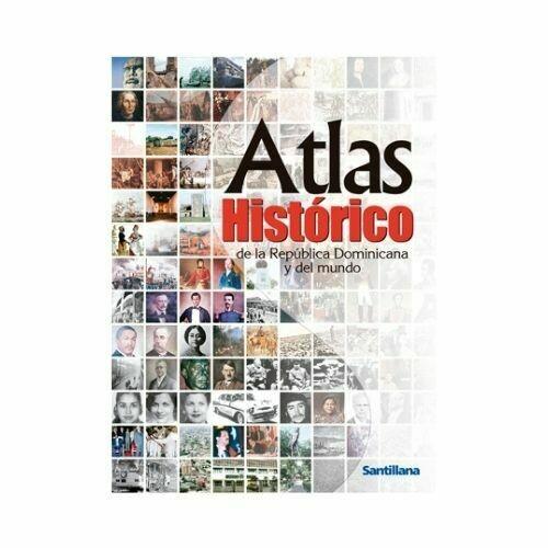 Atlas Historico de la Rep. Dom. y del Mundo. Santillana