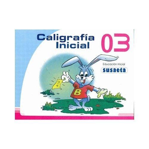 Caligrafia Inicial No.03. Nivel Inicial. Susaeta