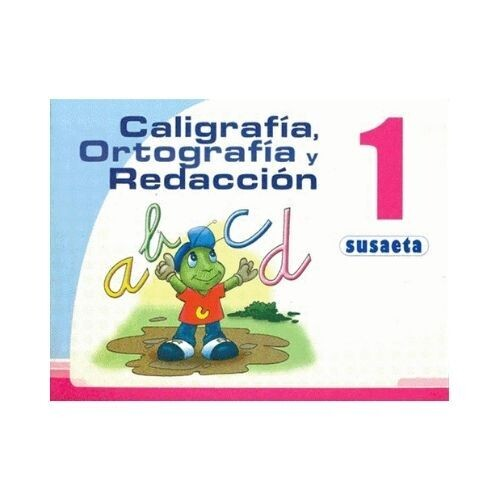 Caligrafia, Ortografia y Redaccion 1. Primaria. Susaeta