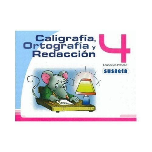 Caligrafia, Ortografia y Redaccion 4. Primaria. Susaeta