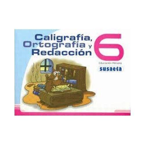 Caligrafia, Ortografia y Redaccion 6. Primaria. Susaeta