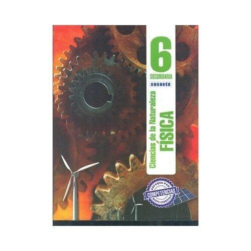 Ciencias de la Naturaleza (Fisica) 6. Secundaria. Susaeta