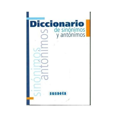Diccionario de Sinonimos y Antonimos. Susaeta