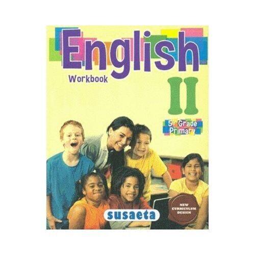 English (Ingles) II (5th Grade) - Workbook. Susaeta
