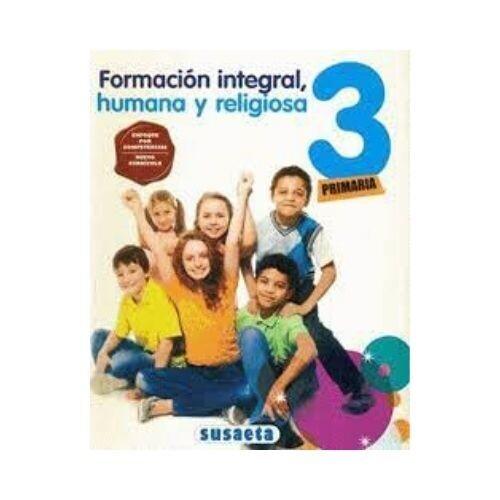 Formacion Integral, Humana y Religiosa 3. Primaria. Susaeta