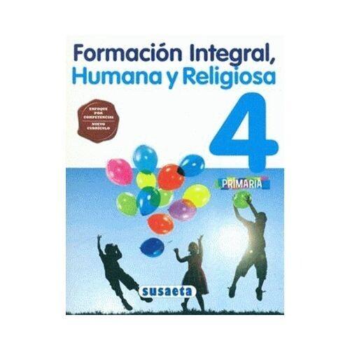 Formacion Integral, Humana y Religiosa 4. Primaria. Susaeta