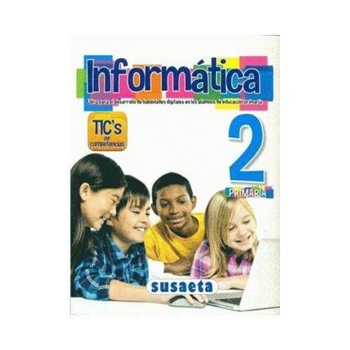 Informatica No. 2. Primaria. Susaeta