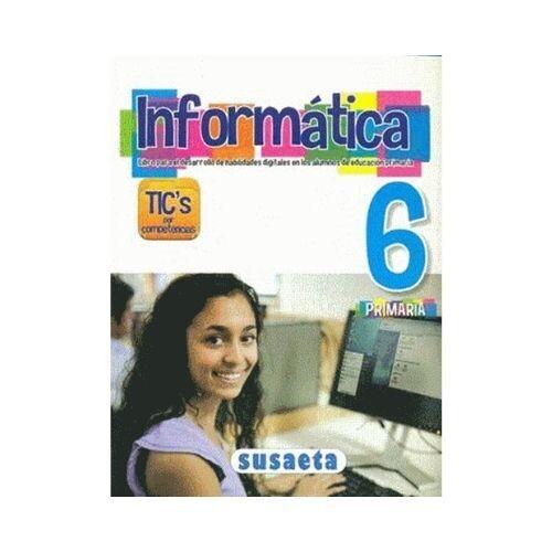 Informatica No. 6. Primaria. Susaeta