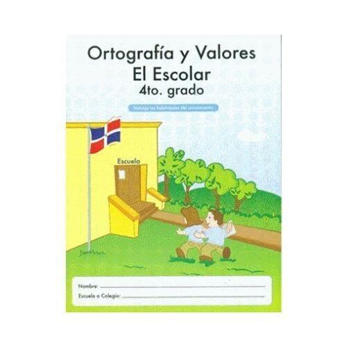 Ortografia Y Valores El Escolar 4. Ediciones MB