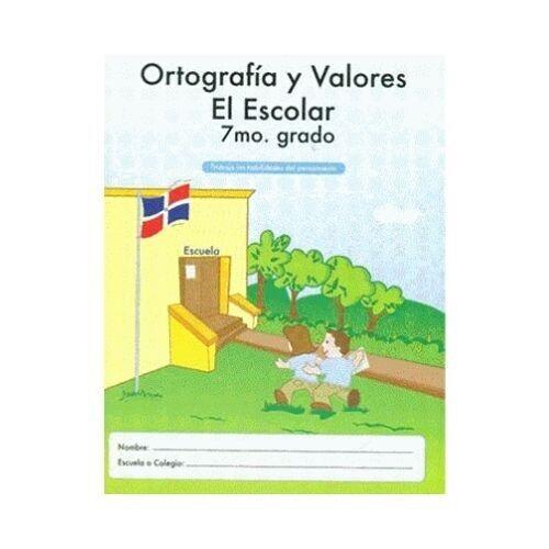 Ortografia Y Valores El Escolar 7. Ediciones MB