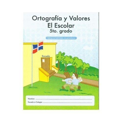 Ortografia y Valores El Escolar 5. Ediciones MB