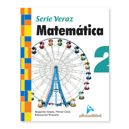 Matematica 2. Serie Veraz. Primaria. Actualidad