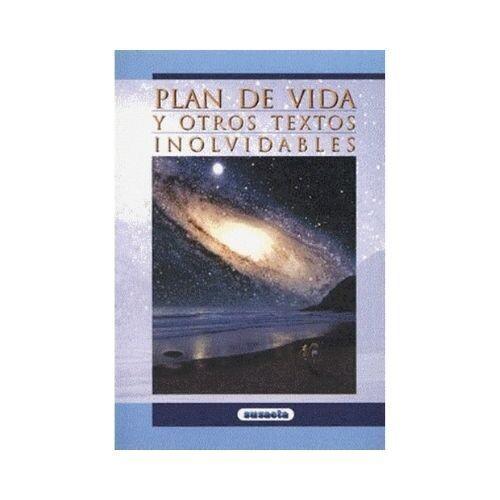 Plan de Vida y Otros Textos Inolvidables. Susaeta
