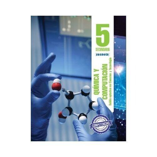 Quimica y Computacion No. 5. Secundaria (Optativa). Susaeta