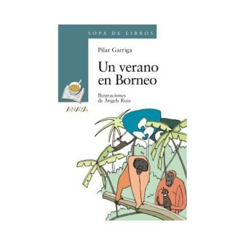 Un Verano en Borneo. Pilar Garriga. Sopa de Libros. Anaya