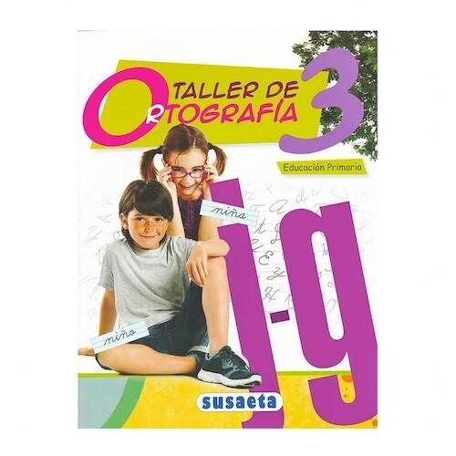 Taller de Ortografia No. 3. Primaria. Susaeta