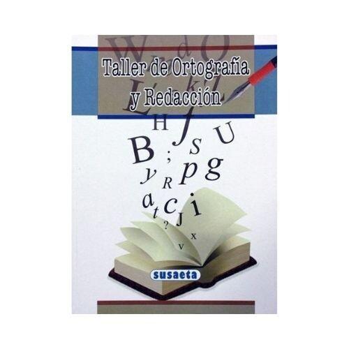 Taller de Ortografia y Redaccion. Susaeta