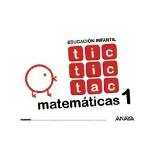 Tic, Tic, Tac, Matamaticas 1. Educacion Infantil. Anaya