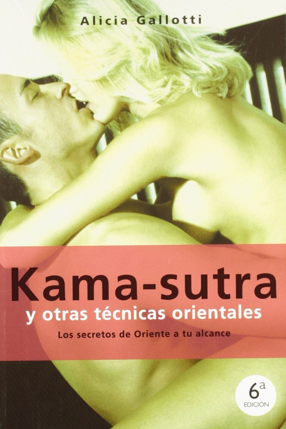 Kama - Sutra y otras técnicas orientales, Alicia Galloti