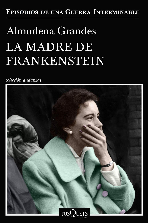 La Madre de Frankenstein, Almudena Grandes