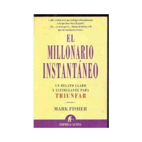 El Millonario Instantaneo, Mark Fisher