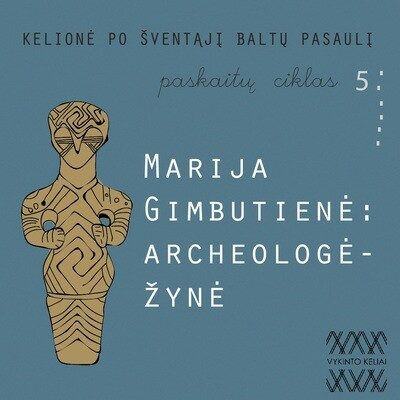 Marija Gimbutienė - archeologė-žynė