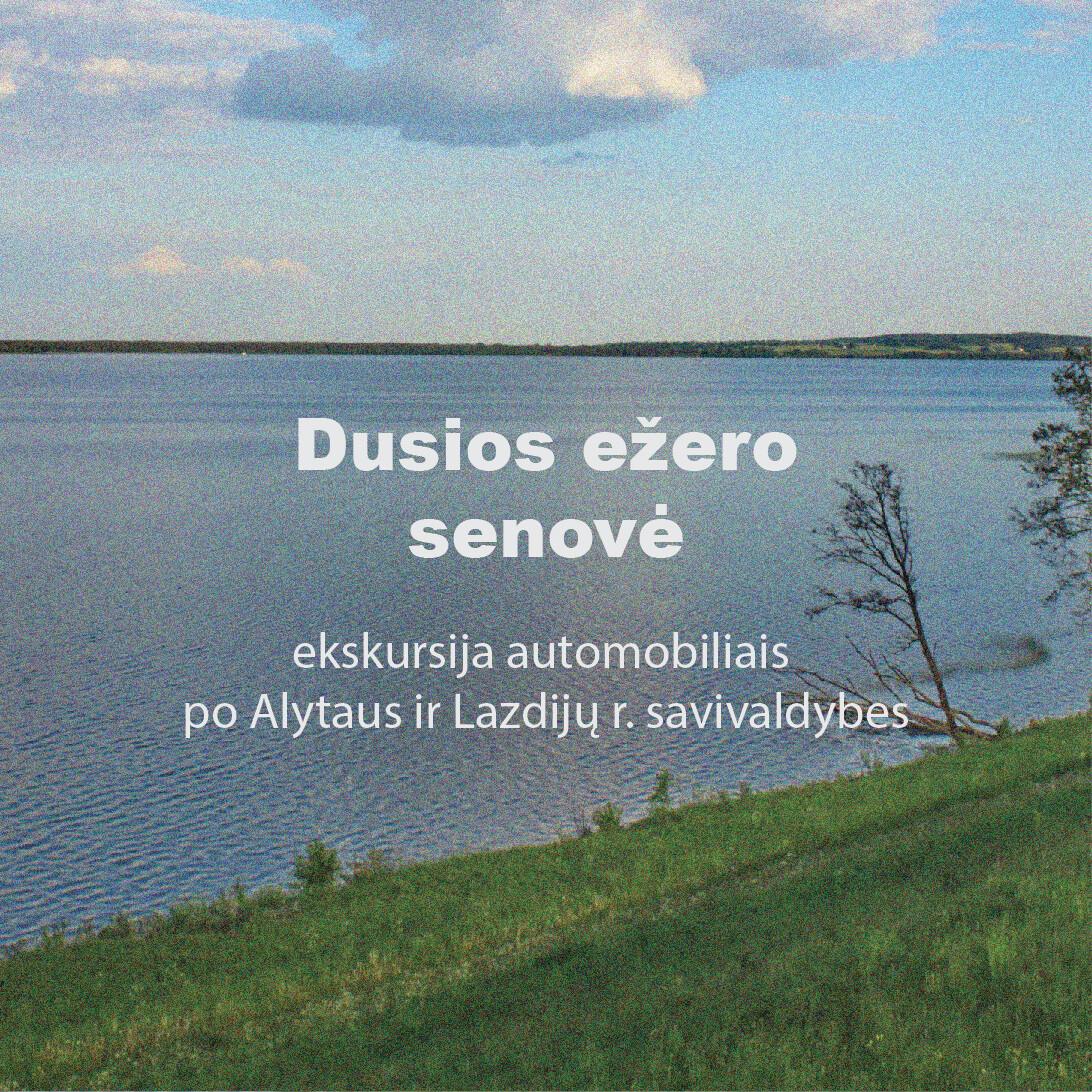 Dusios ežero senovė. Bilietas į ekskursiją 10-16