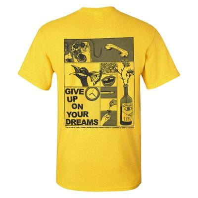 'GIVE UP ON YOUR DREAMS' T-Shirt