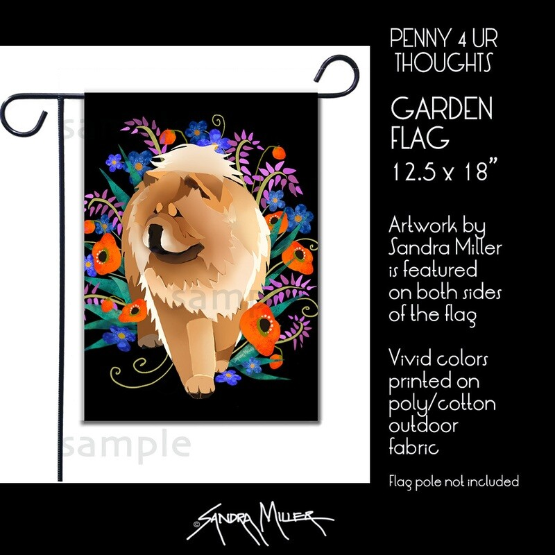PENNY 4 UR THOUGHTS  Chow Art Flags in 2 sizes