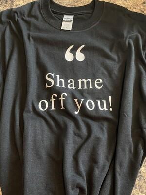 """"""" Shame off you - Black"""