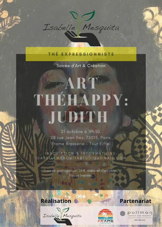 Thé Expressionniste 21/10 : Art Théhappy  Judith