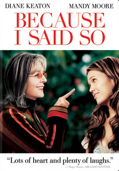 Because I Said So - Full Screen - DVD - Used