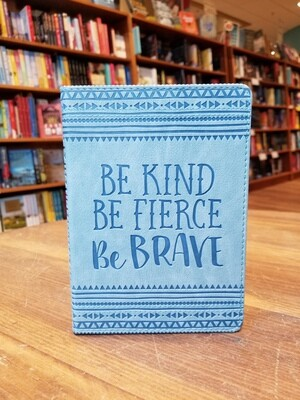 Be Kind Be Fierce Be Brave Journal