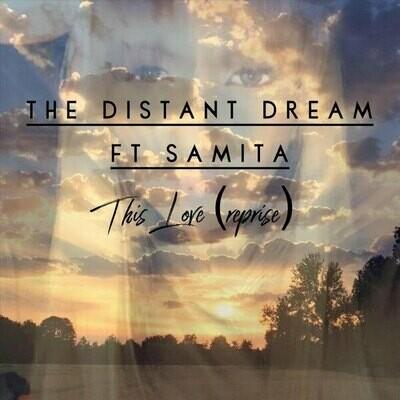 This Love Reprise - The Distant Dream ft Samita