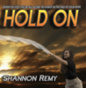 Hold On Debut Single by Shannon Remy