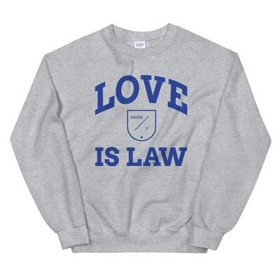 """Grey 'Love Is Law"""" Crewneck"""