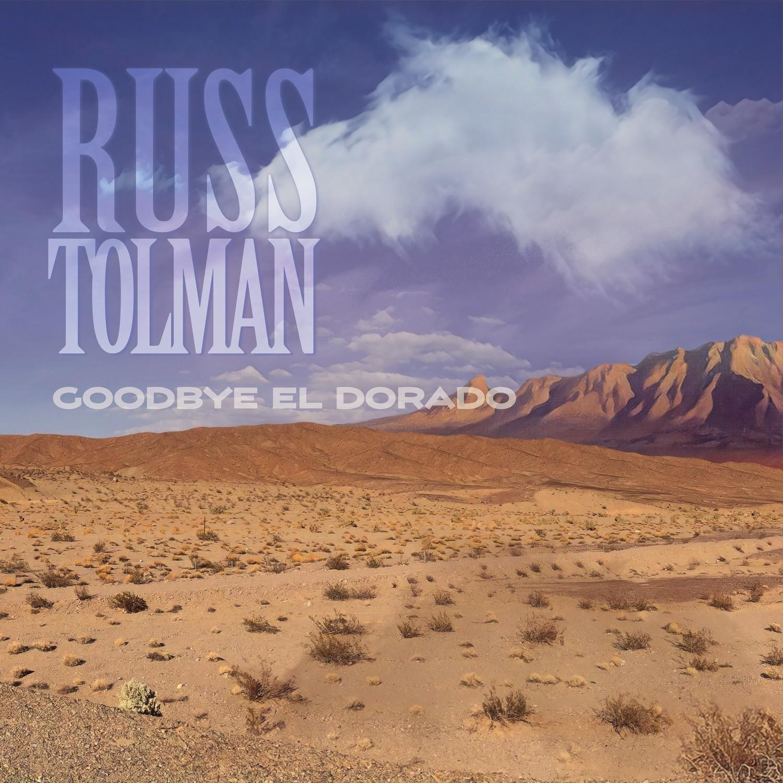 RUSS TOLMAN - GOODBYE EL DORADO CD
